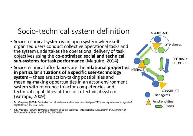 Socio-technicalsystemdefinition • Socio-technicalsystemisanopensystemwhereself- organizedusersconductcollectiv...