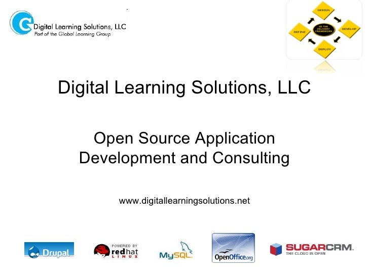 Open Source Application Development and Consulting www.digitallearningsolutions.net Digital Learning Solutions, LLC