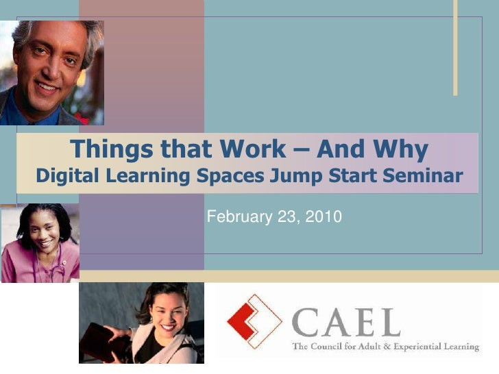 Things that Work – And WhyDigital Learning Spaces Jump Start Seminar<br />February 23, 2010<br />