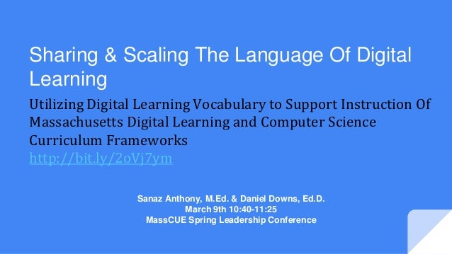 Utilizing Digital Learning Vocabulary to Support Instruction Of Massachusetts Digital Learning and Computer Science Curric...