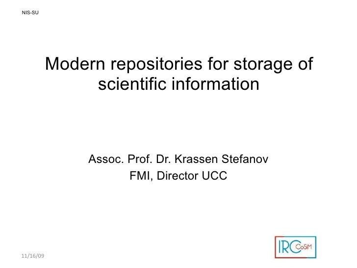 Modern repositories for storage of scientific information <ul><li>Assoc. Prof. Dr. Krassen Stefanov </li></ul><ul><li>FMI,...