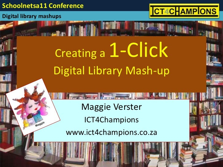 Creating a 1-ClickDigital Library Mash-up<br />Maggie Verster<br />ICT4Champions<br />www.ict4champions.co.za<br />