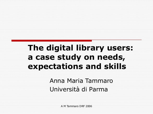 A M Tammaro DRF 2006 The digital library users: 