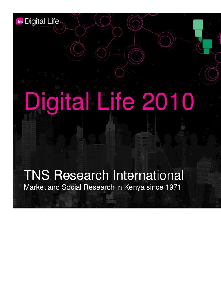 Digital Life 2010TNS Research InternationalMarket and Social Research in Kenya since 1971