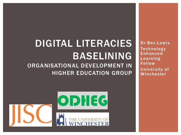 DIGITAL LITERACIES            Dr Bex Lewis                                Technology         BASELINING             Enhanc...