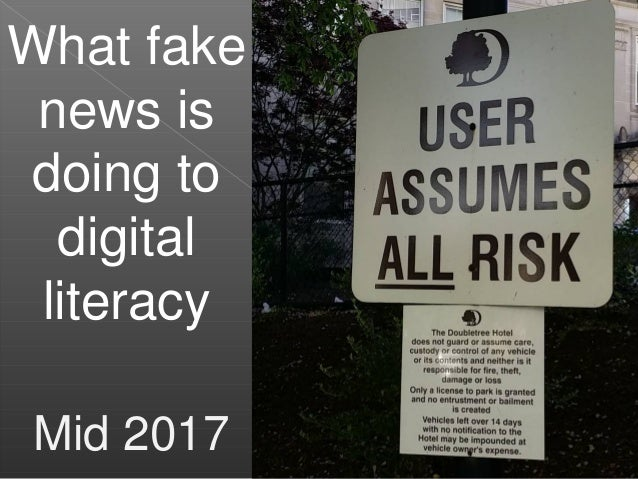 What fake news is doing to digital literacy Mid 2017