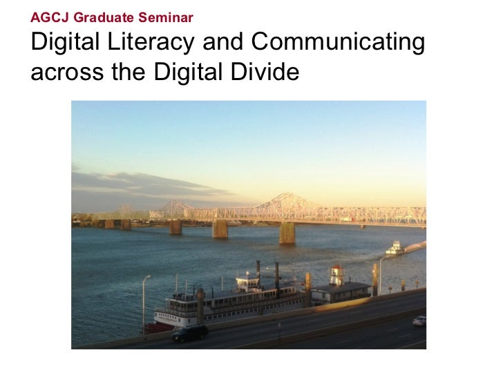 AGCJ Graduate SeminarDigital Literacy and Communicatingacross the Digital Divide