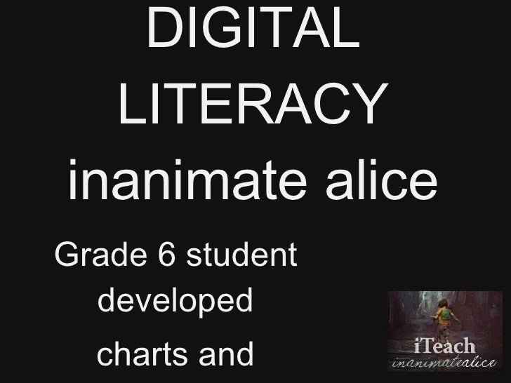 DIGITAL LITERACY inanimate alice Grade 6 student developed charts and references