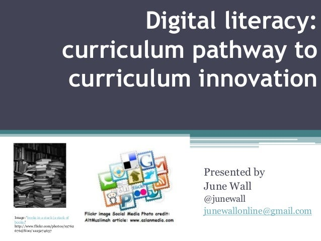 Digital literacy:                            curriculum pathway to                             curriculum innovation      ...
