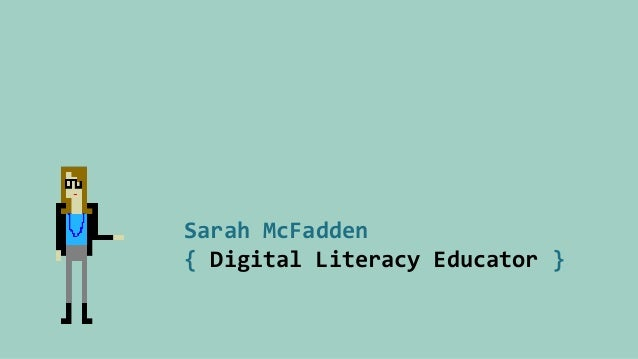 Sarah McFadden { Digital Literacy Educator }