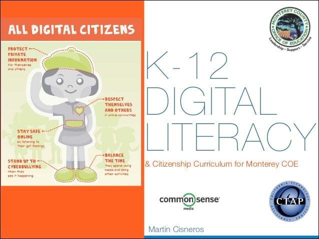 K-12 DIGITAL LITERACY & Citizenship Curriculum for Monterey COE  Martin Cisneros