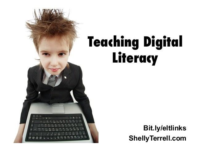 Teaching Digital Literacy  Bit.ly/eltlinks ShellyTerrell.com