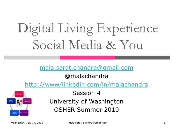 Digital Living ExperienceSocial Media & You<br />mala.sarat.chandra@gmail.com<br />@malachandra<br />http://www/linkedin.c...
