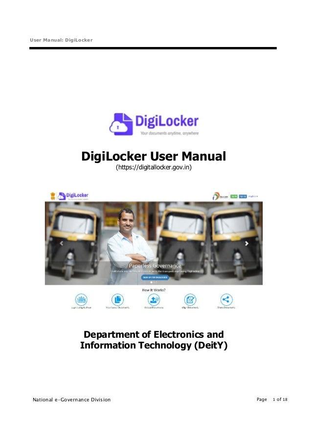 User Manual: DigiLocker National e-Governance Division Page 1 of 18 DigiLocker User Manual (https://digitallocker.gov.in) ...