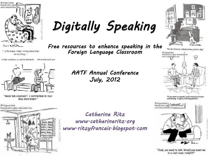 Digitally SpeakingFree resources to enhance speaking in the       Foreign Language Classroom        AATF Annual Conference...