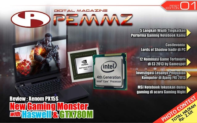 01FIRST EDITION New Gaming Monster with Haswell & GTX780M Review : Xenom PX15S 5 Langkah Wajib Tingkatkan Performa Gaming ...