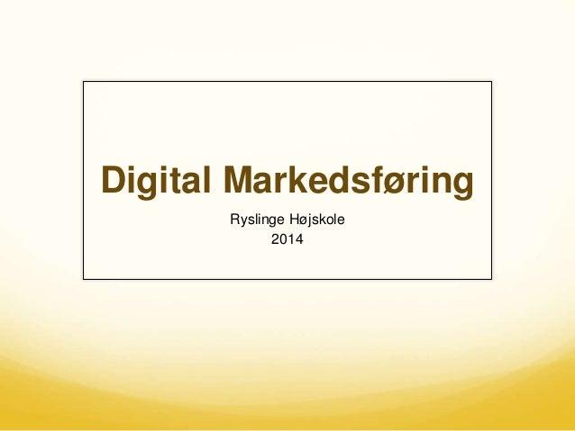Digital Markedsføring Ryslinge Højskole 2014