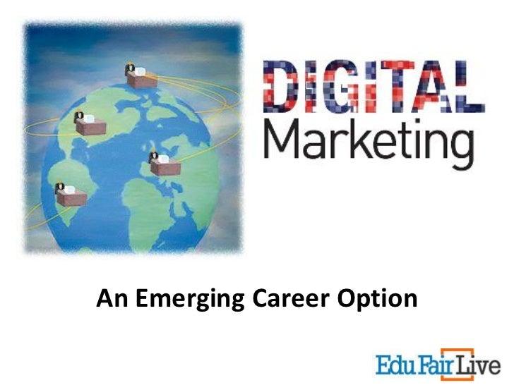 An Emerging Career Option