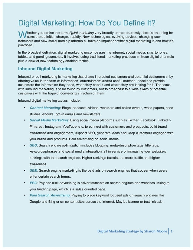 Digital Marketing: How Do You Define It?  W  hether you define the term digital marketing very broadly or more narrowly, t...
