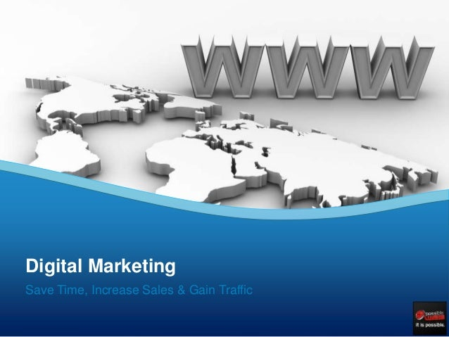 Save Time, Increase Sales & Gain Traffic Digital Marketing