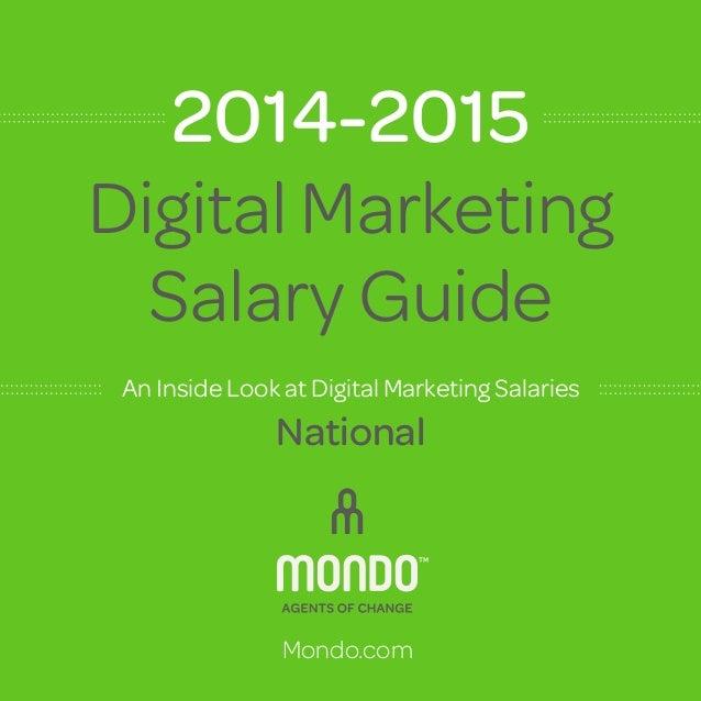 Digital Marketing  Salary Guide  An Inside Look at Digital Marketing Salaries  National  Mondo.com  2014-2015