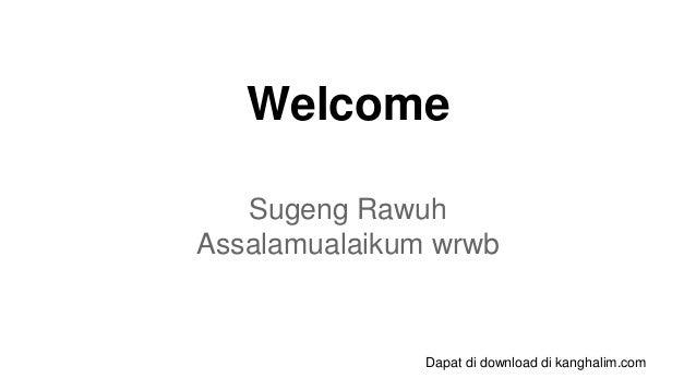 Welcome Sugeng Rawuh Assalamualaikum wrwb Dapat di download di kanghalim.com