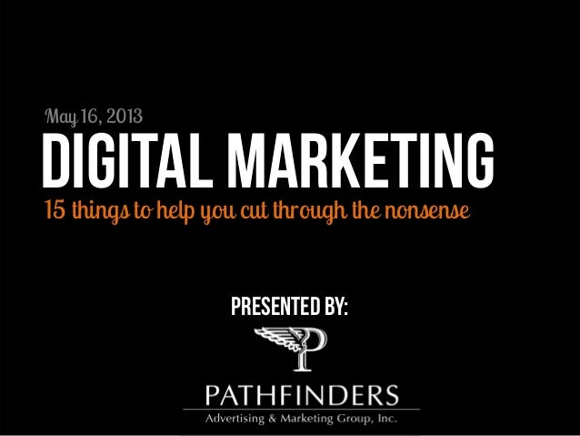 15 things to help you cut through the nonsenseDigital marketingpresented by:May 16, 2013