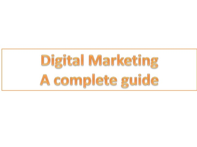 • DEFINITION OF DIGITAL MARKETING • HOW TO DO DIGITAL MARKETING