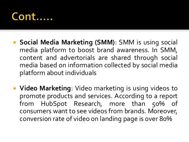  Social Media Marketing (SMM): SMM is using social media platform to boost brand awareness. In SMM, content and advertori...