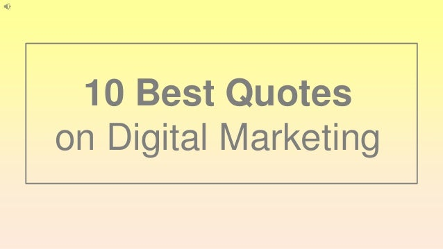 10 Best Quotes on Digital Marketing