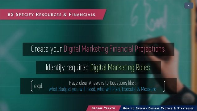 • 26 Create your Digital Marketing Financial Projections Identify required Digital Marketing Roles #3 SPECIFY RESOURCES & ...