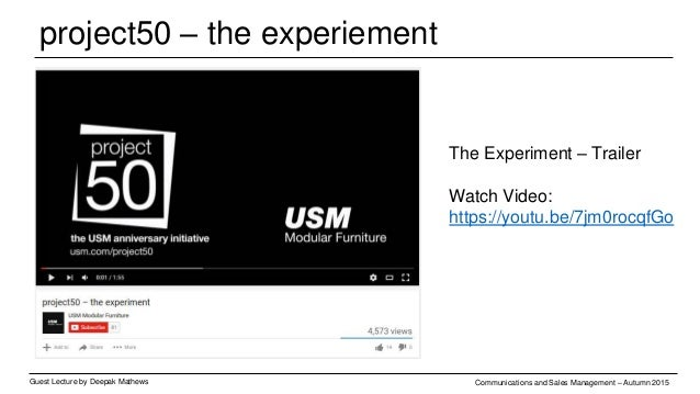 project50 – the experiment Guest Lecture by Deepak Mathews Communications and Sales Management – Autumn 2015