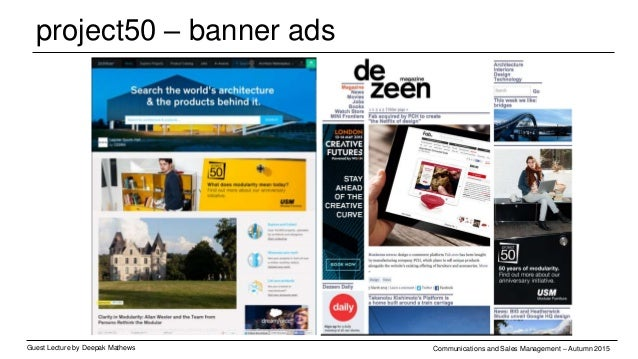 project50 – banner ads (take over) Guest Lecture by Deepak Mathews Communications and Sales Management – Autumn 2015