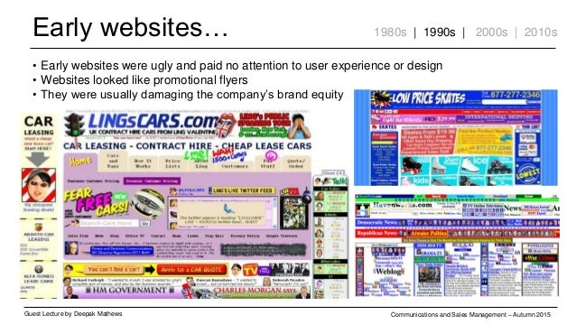 Early websites… Guest Lecture by Deepak Mathews Communications and Sales Management – Autumn 2015 1980s | 1990s | 2000s | ...