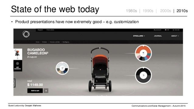 State of the web today Guest Lecture by Deepak Mathews Communications and Sales Management – Autumn 2015 1980s | 1990s | 2...