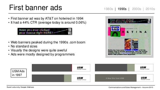 First banner ads Guest Lecture by Deepak Mathews Communications and Sales Management – Autumn 2015 1980s | 1990s | 2000s |...