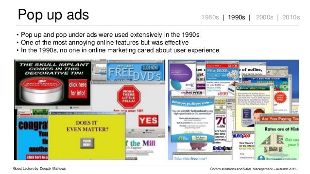 Pop up ads Guest Lecture by Deepak Mathews Communications and Sales Management – Autumn 2015 • Pop up and pop under ads we...