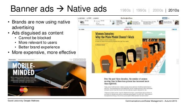 Banner ads  Native ads Guest Lecture by Deepak Mathews Communications and Sales Management – Autumn 2015 1980s | 1990s | ...