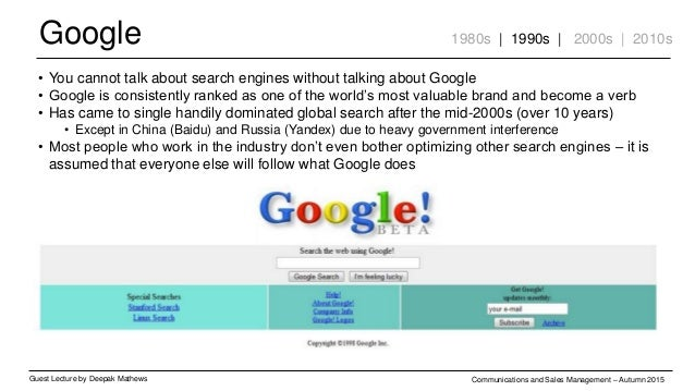Google Guest Lecture by Deepak Mathews Communications and Sales Management – Autumn 2015 1980s | 1990s | 2000s | 2010s • Y...