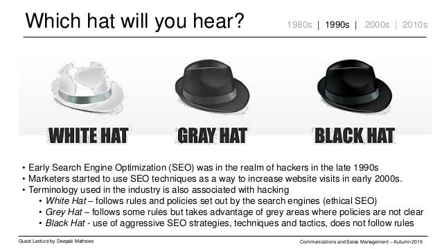 Which hat will you hear? Guest Lecture by Deepak Mathews Communications and Sales Management – Autumn 2015 1980s | 1990s |...