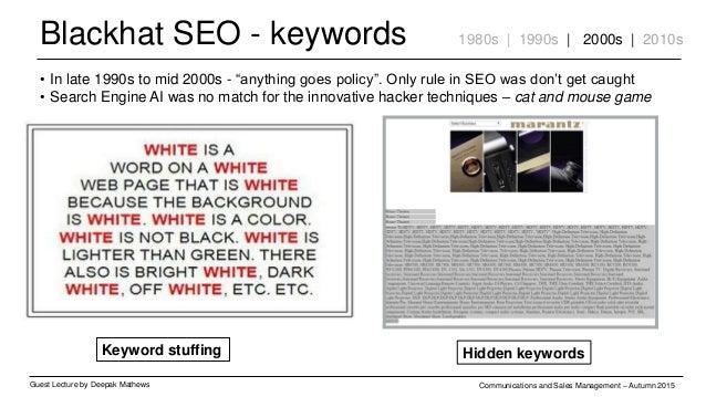 Blackhat SEO - keywords Guest Lecture by Deepak Mathews Communications and Sales Management – Autumn 2015 1980s | 1990s | ...