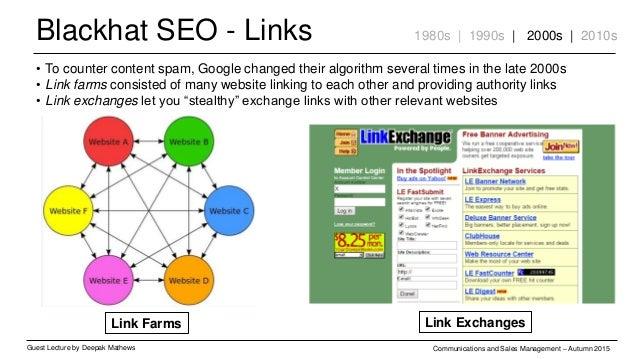 Blackhat SEO - Links Guest Lecture by Deepak Mathews Communications and Sales Management – Autumn 2015 1980s | 1990s | 200...