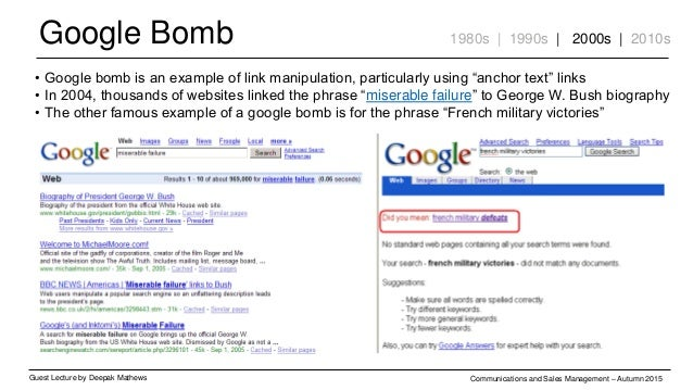 Google Bomb Guest Lecture by Deepak Mathews Communications and Sales Management – Autumn 2015 1980s | 1990s | 2000s | 2010...