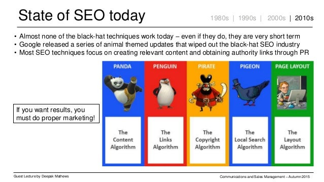 State of SEO today Guest Lecture by Deepak Mathews Communications and Sales Management – Autumn 2015 1980s | 1990s | 2000s...