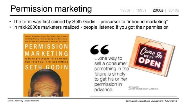 Permission marketing Guest Lecture by Deepak Mathews Communications and Sales Management – Autumn 2015 1980s | 1990s | 200...