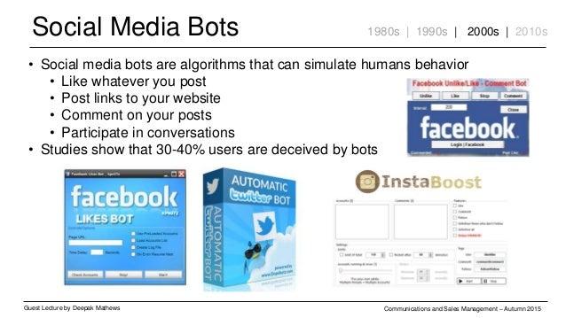 Social Media Bots Guest Lecture by Deepak Mathews Communications and Sales Management – Autumn 2015 1980s | 1990s | 2000s ...