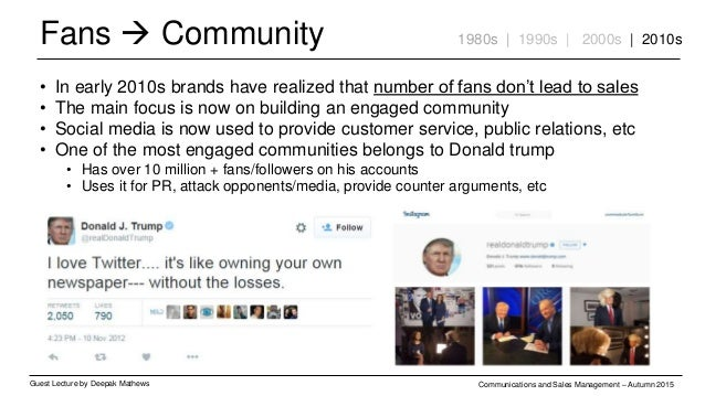 Fans  Community Guest Lecture by Deepak Mathews Communications and Sales Management – Autumn 2015 • In early 2010s brands...