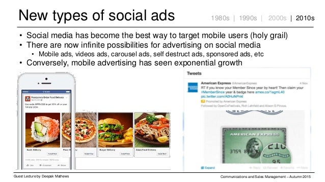 New types of social ads Guest Lecture by Deepak Mathews Communications and Sales Management – Autumn 2015 1980s | 1990s | ...