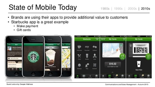 State of Mobile Today Guest Lecture by Deepak Mathews Communications and Sales Management – Autumn 2015 1980s | 1990s | 20...