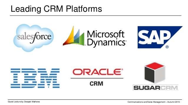 Leading CRM Platforms Guest Lecture by Deepak Mathews Communications and Sales Management – Autumn 2015